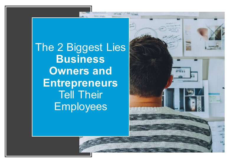 Lies Business Owners and Entrepreneurs Tell